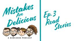 Titlecard for Dancakes - Mistakes are Delicious Podcast Ep. 3- Title Card