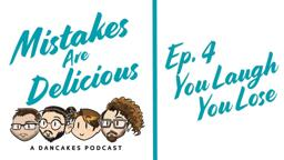 Titlecard for Dancakes - Mistakes are Delicious Podcast Ep. 4- Title Card