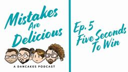 Titlecard for Dancakes - Mistakes are Delicious Podcast Ep. 5- Title Card