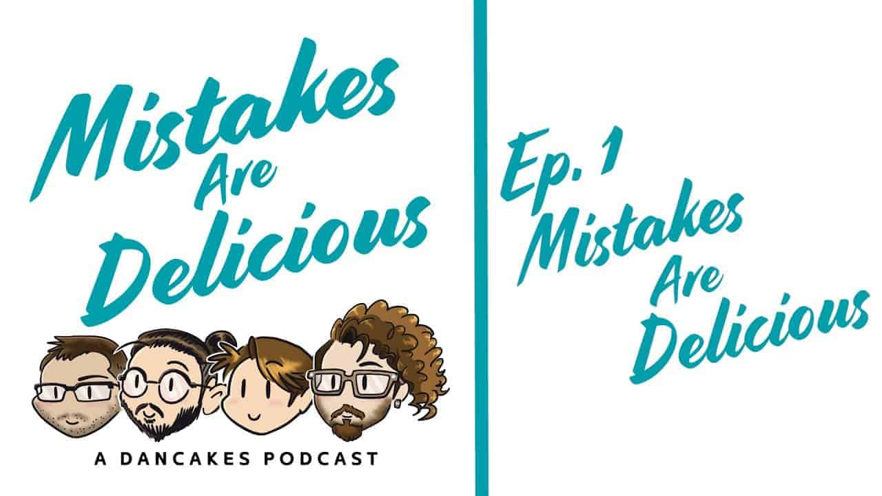 Mistakes Are Delicious Podcast  - Ep. 1 Mistakes Are Delicious